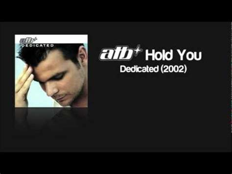 atb hold you atb feat roberta carter harrison hold you youtube
