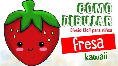 imagenes de fresas kawaii como dibujar fresa kawaii dibujo facil para ni 241 os