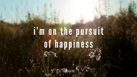 Happiness Of Pursuit pursuit of happiness quotes quotesgram