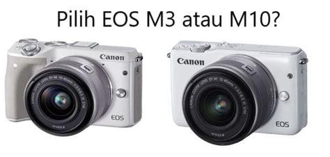 Canon Eos M3 Dan M10 Bingung Pilih Canon Eos M10 Atau Eos M3 Simak Artikel Ini Kameraaksi