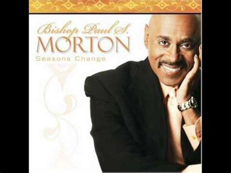 Bishop Paul Morton Flow To You | flow to you by bishop paul morton youtube