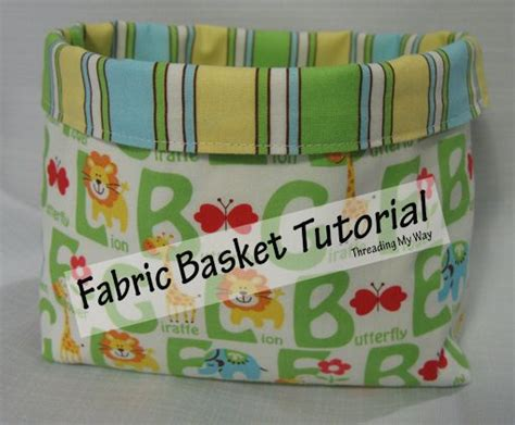 pattern fabric storage basket fabric basket fabric basket tutorial and threading on