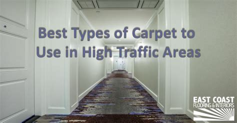 best type of rug for high traffic areas best types of carpet carpet ideas