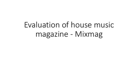 house music magazines evaluation of house music magazine mixmag