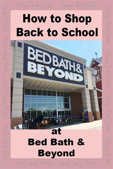 bed bath and beyond online shopping back to school shopping tips for saving the most at bed