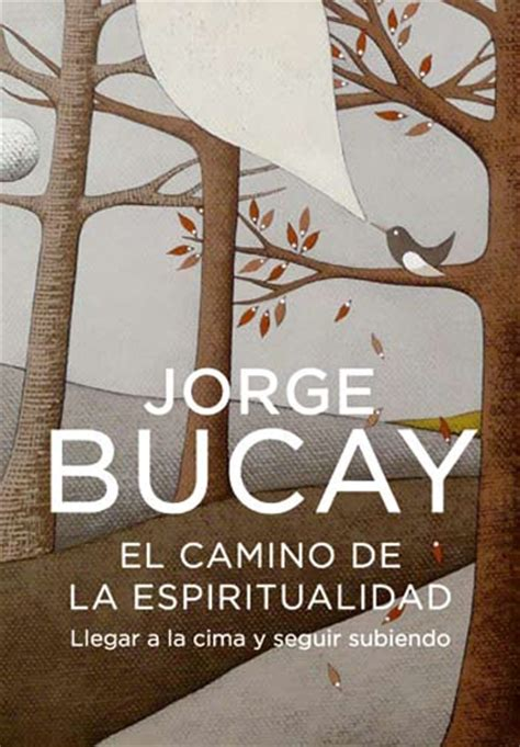 el camino de la espiritualidad jorge bucay comprar libro en fnac es