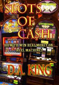 Win Real Cash Money - slots of cash win real money on reel machines by d a king m d kamar nook book