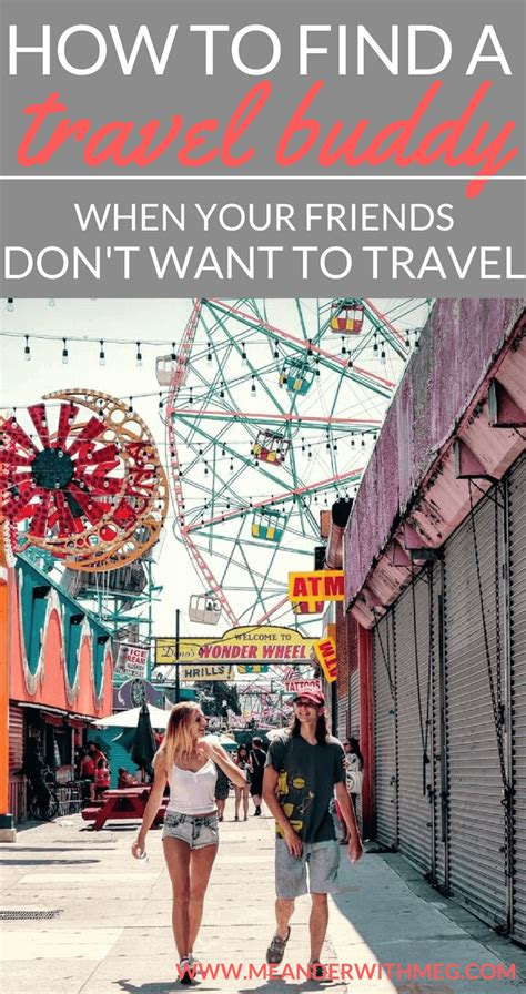 Find Who Want To Travel How To Find A Travel Buddy When Your Friends Don T Want To Travel Meanderwithmeg