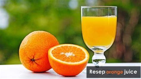 Resep Jus Detox 3 Hari by Resep Rahasia Membuat Jus Jeruk Segar Resep Jus Sehat