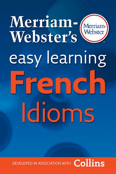 easy learning french dictionary 000753096x buy merriam webster s easy learning french idioms