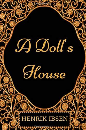 dolls house by henrik ibsen a doll s house by henrik ibsen illustrated 9781540744548 slugbooks
