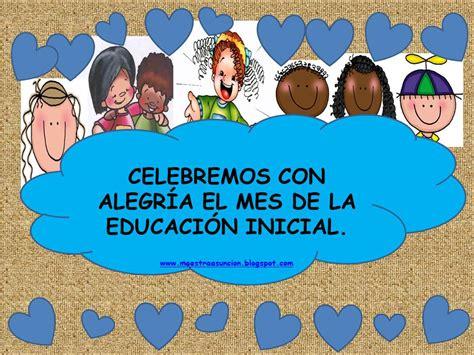 lemas alusivos para educacion inicial maestra asunci 243 n mes de la educaci 211 n inicial 2012