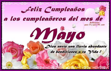 161 feliz mes de mayo feliz cumplea 241 os a los cumplea 241 eros del mes de mayo