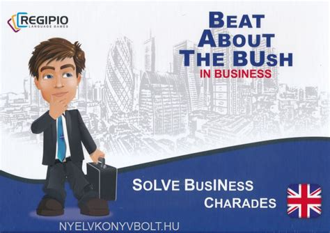 Beating About The Bush by Beat About The Bush In Business Language Nyelvk 246 Nyv