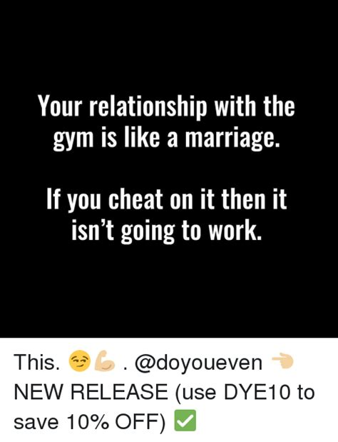 Gym Relationship Memes - your relationship with the gym is like a marriage if you