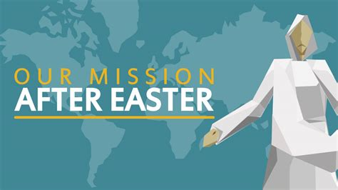 our mission after easter the great commission
