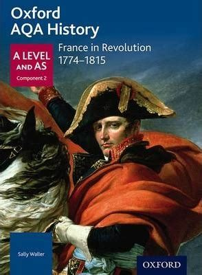oxford aqa history for a level france in revolution 1774 1815 sally waller 9780198354734