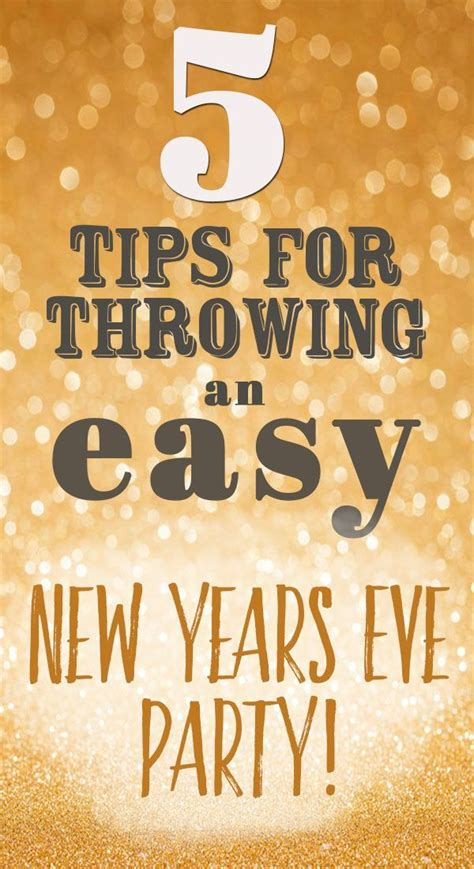 8 Tips For Throwing The by 17 Best Images About New Years On