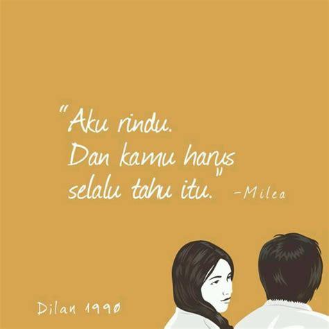 quote dari dilan dan milea yang bikin galau se indonesia kata kata dilan yang membuat setiap perempuan bermimpi
