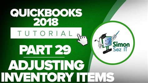 quickbooks tutorial simon sez quickbooks 2018 training tutorial part 29 manually adjust