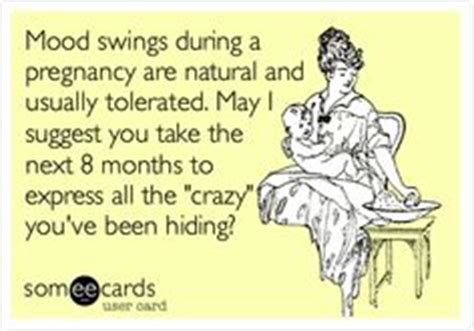 mood swings pregnant pregnancy mood swings quotes quotesgram