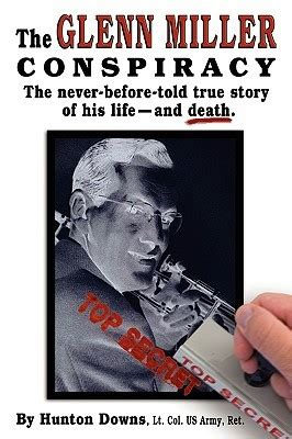 the conspiracy of you books the glenn miller conspiracy by hunton downs reviews