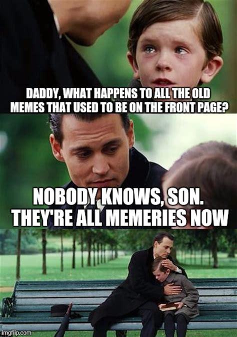 Do All The Meme - where do all the memes go imgflip