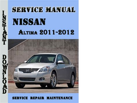service manual online repair manual for a 2012 nissan altima nissan altima 2011 2012 2013