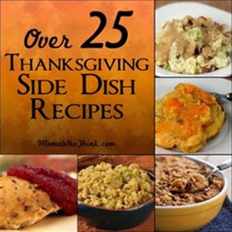 25 most pinned side dish recipes for thanksgiving and 1000 images about thanksgiving recipes on pinterest