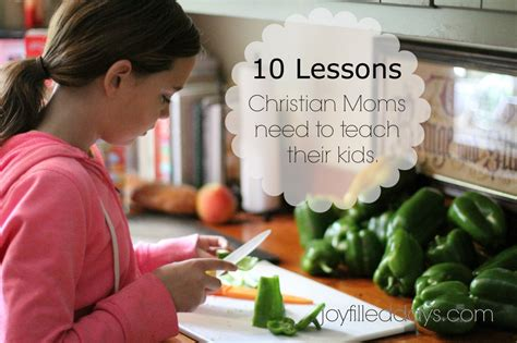 10 Valuable Lessons To Teach Your by 10 Important Lessons Christian Need To Teach Their