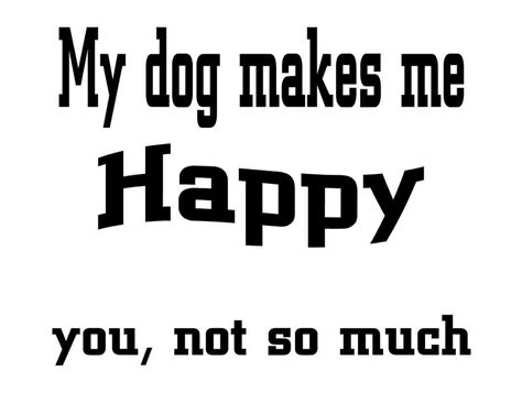 puppy not much custom made t shirt my makes me happy you not so much attitude humor ebay