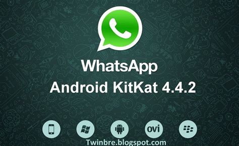 whatsapp 4 4 apk whatsapp messenger for android kitkat 4 4 2 apk twinbre free android n apps