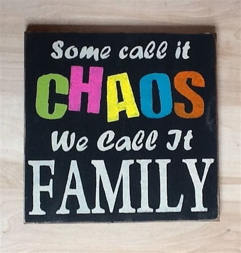 some call it chaos we call it family from wildwoodwordsluulla