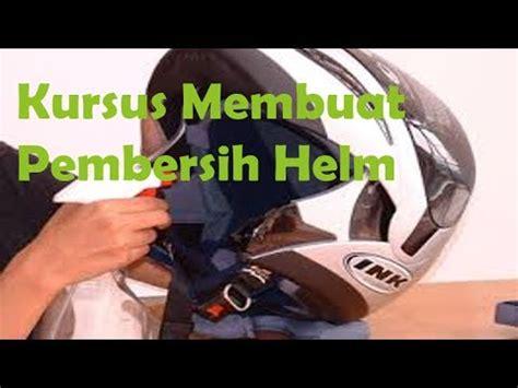Pembersih Helm Kursus Membuat Pembersih Helm