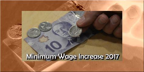 minimum wage rise minimum wage increase 2017 in canada portal in