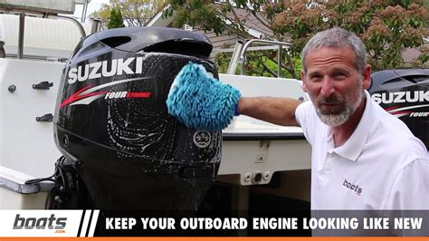 boat care and maintenance boat care and maintenance how to keep your outboard