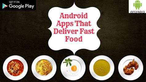 best fast app for android 5 android apps that deliver fast food