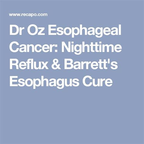 Dr Oz Detox For Acid Reflux by Dr Oz Esophageal Cancer Nighttime Reflux Barrett S