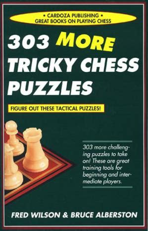 303 tricky chess tactics books 303 more tricky chess puzzles chess books
