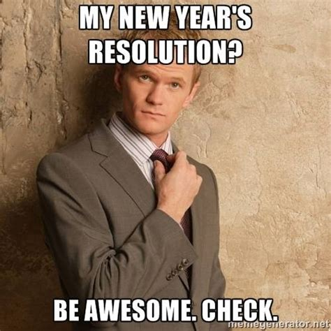 Awesome Meme - new year s resolutions are they bullshit my writers