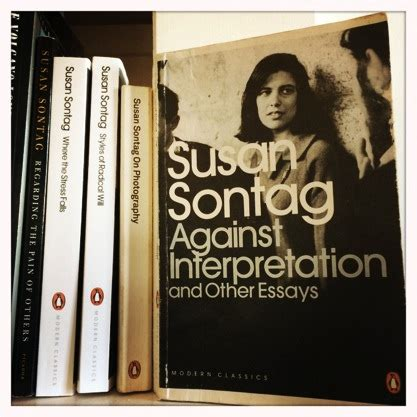 Susan Sontag A Womans Essay Analysis by Writing That Changed My Susan Sontag S Against Interpretation Southerly