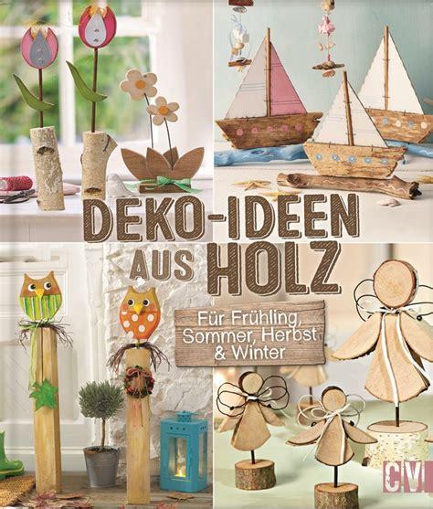 Deko Ideen Sommer by Deko Ideen Aus Holz F 252 R Fr 252 Hling Sommer Herbst Winter