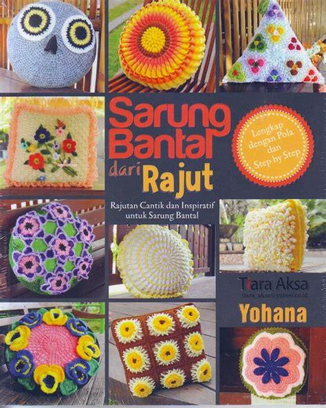 Buku Tas Dan Dompet Rajut Dari T Shirt Yarn buku sarung bantal dari rajut crafts
