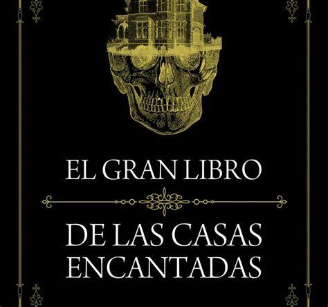 libro misterio de la casa clara tahoces y el gran libro de las casas encantadas divulgadores del misterio