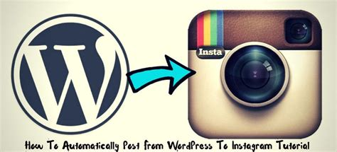 tutorial to instagram how to automatically post from wordpress to instagram tutorial