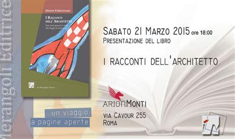 libreria via cavour roma mappa evento i racconti dell architetto libreria arion