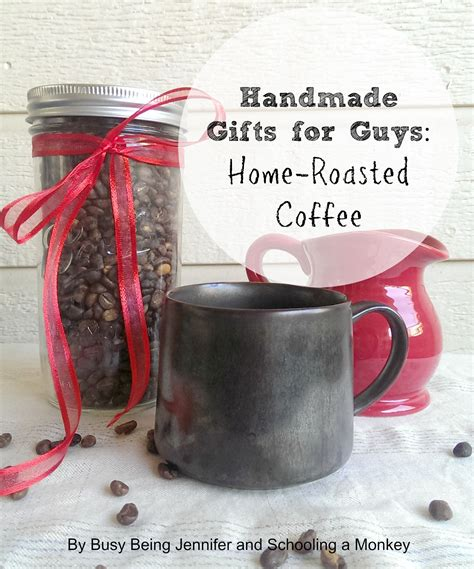 Handmade Gifts For Guys - handmade gifts for guys diy home roasted coffee tutorial