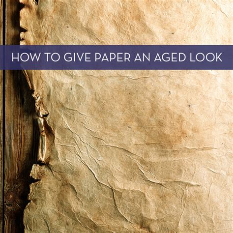 Paper Look Aged - how to antique paper 187 curbly diy design decor