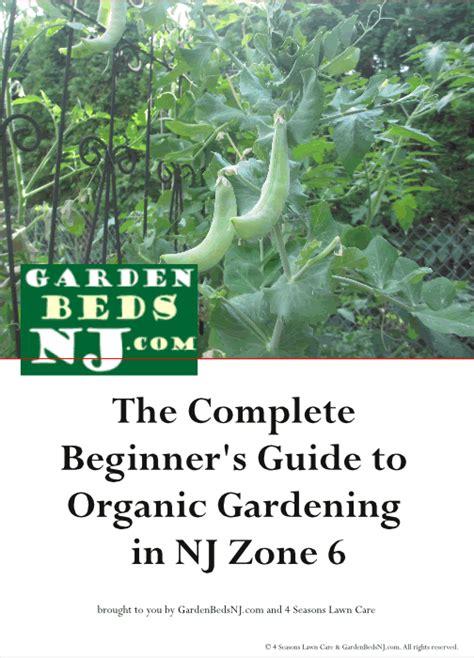 zone 2 gardening the complete beginner s guide to organic gardening in nj