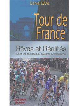 Tour De France R 234 Ves Et R 233 Alit 233 S Broch 233 Daniel Baal